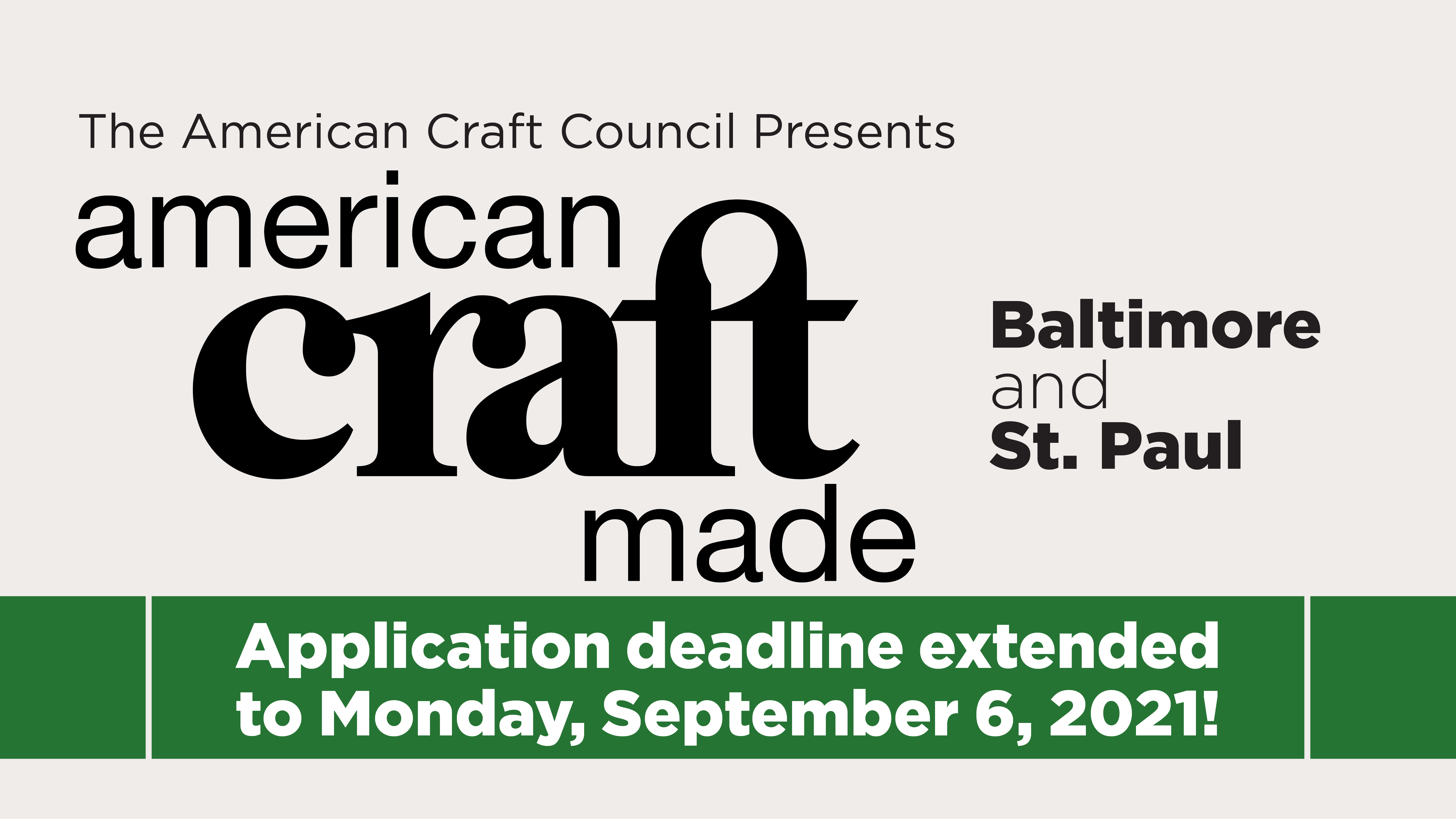 The American Craft Council Presents American Craft Made Baltimore and St Paul Application Deadline Extended to September 6 2021