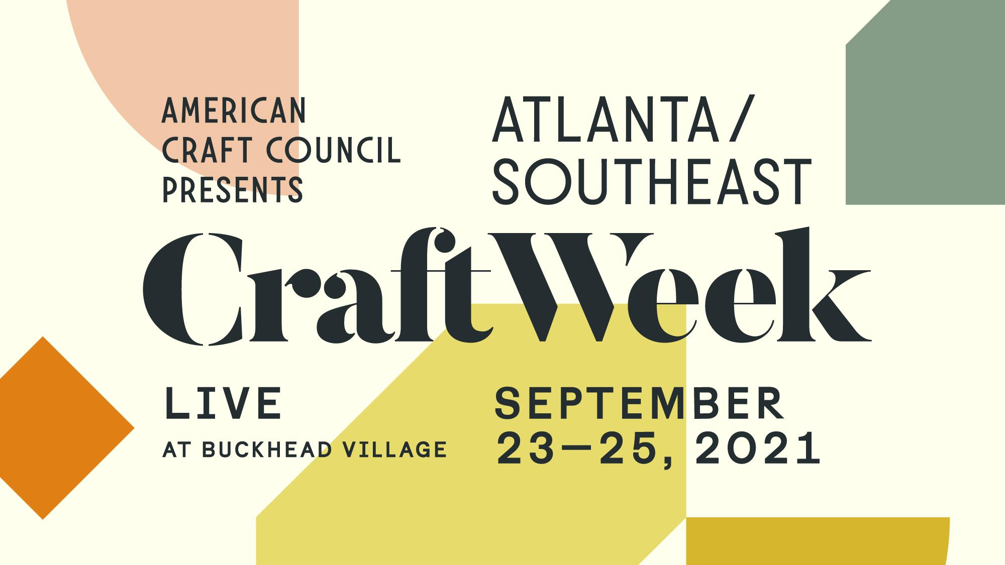 American Craft Council Presents Atlanta Southeast Craft Week Live at Buckead Village September 23 through 25 2021